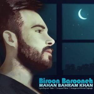 دانلود آهنگ ماهان بهرام خان بنام بیرون بارونه