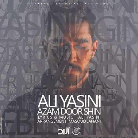 دانلود آهنگ جدید علی یاسینی به نام ازم دور شین