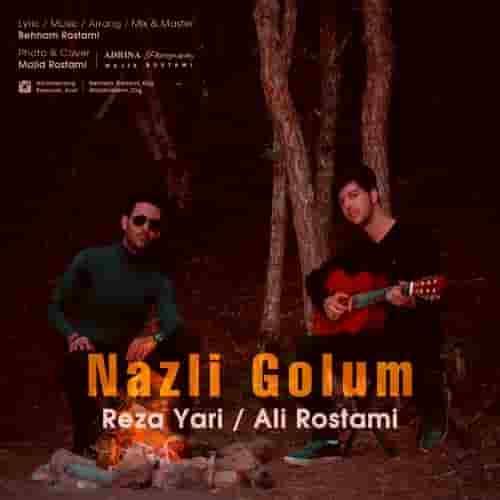 دانلود آهنگ نازلی گولوم از علی رستمی و رضا یاری