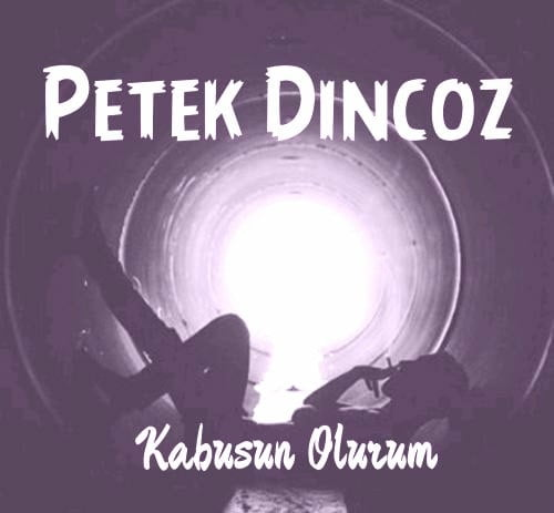 دانلود آهنگ Petek Dincoz به نام Kabusun Olurum