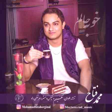 دانلود آهنگ محمد فتاح خوبه حالم
