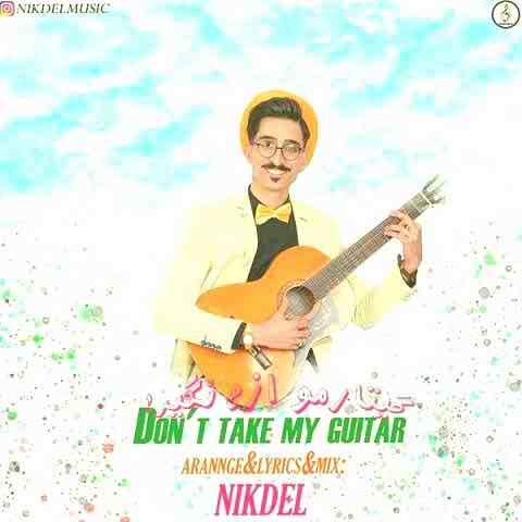 دانلود آهنگ گیتارمو ازم نگیر از نیکدل