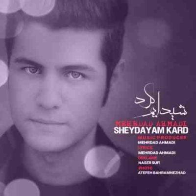 دانلود آهنگ شیدایم کرد مهرداد احمدی